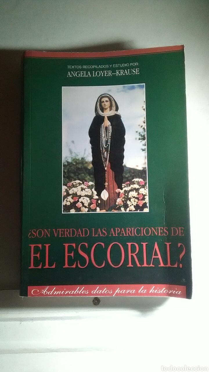EL ESCORIAL. ¿SON VERDAD LAS APARICIONES DE EL ESCORIAL? ÁNGELA LOYER-KRUSER. (Libros sin clasificar)