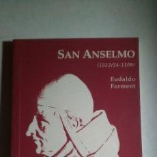 Libros: SAN ANSELMO. EUDALDO FORMENT. EDICIONS DEL ORTO. PRIMERA EDICIÓN 1995. Lote 225074350