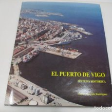 Libros: JAIME GARRIDO RODRÍGUEZ EL PUERTO DE VIGO Q3875A. Lote 225125072