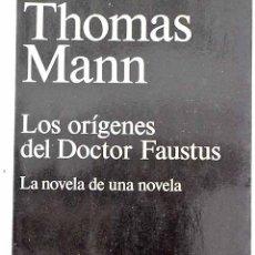 Livros em segunda mão: LOS ORÍGENES DEL DOCTOR FAUSTUS: LA NOVELA DE UNA NOVELA.- MANN, THOMAS. Lote 225744310