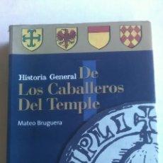 Libros: TEMPLARIOS. HISTORIA GENERAL DE LOS CABALLEROS DEL TEMPLE. MATEO BRUGUERA. EDICIONES ALCÁNTARA. 1999. Lote 225785350