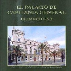 Libros: EL PALACIO DE CAPITANÍA GENERAL DE BARCELONA. Lote 225877820
