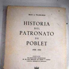 Livros em segunda mão: HISTORIA DEL PATRONATO DEL REAL MONASTERIO DE POBLET 1930-1955.- VILARRUBIAS SOLANES, FELIO A.. Lote 225934370