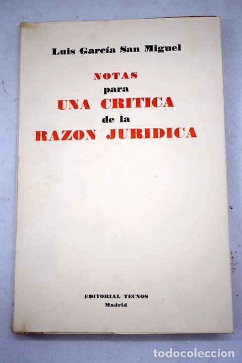 NOTAS PARA UNA CRÍTICA DE LA RAZÓN JURÍDICA (Libros sin clasificar)