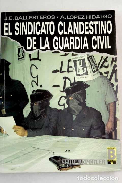 EL SINDICATO CLANDESTINO DE LA GUARDIA CIVIL (Libros sin clasificar)