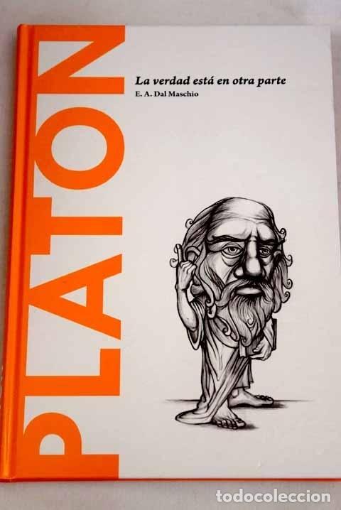 PLATÓN: LA VERDAD ESTÁ EN OTRA PARTE (Libros sin clasificar)