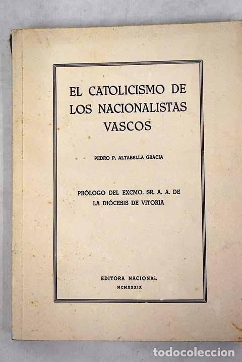 EL CATOLICISMO DE LOS NACIONALISTAS VASCOS (Libros sin clasificar)