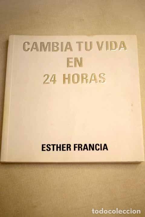 CAMBIA TU VIDA EN 24 HORAS (Libros sin clasificar)