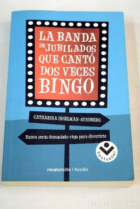 LA BANDA DE JUBILADOS QUE CANTÓ DOS VECES BINGO (Libros sin clasificar)