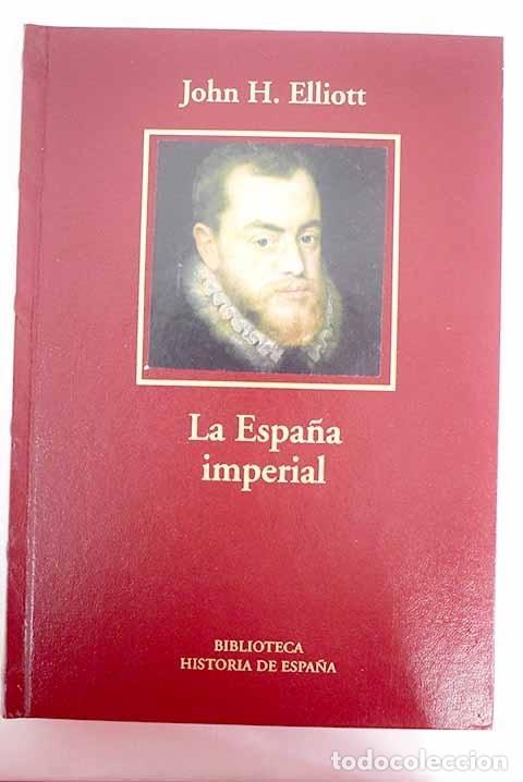 LA ESPAÑA IMPERIAL, 1469-1716 (Libros sin clasificar)