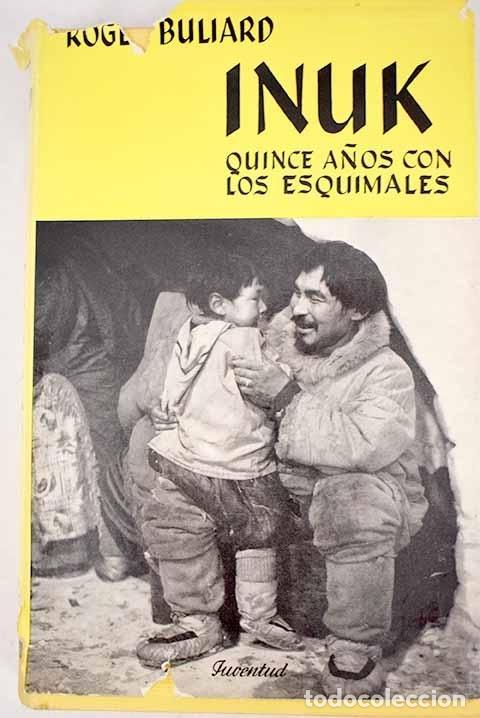 INUK: QUINCE AÑOS CON LOS ESQUIMALES (Libros sin clasificar)