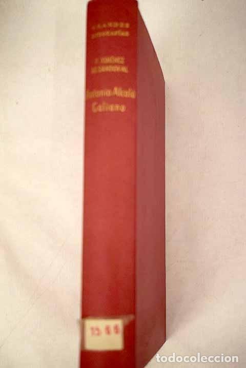 ANTONIO ALCALÁ GALIANO (EL HOMBRE QUE NO LLEGÓ) (Libros sin clasificar)