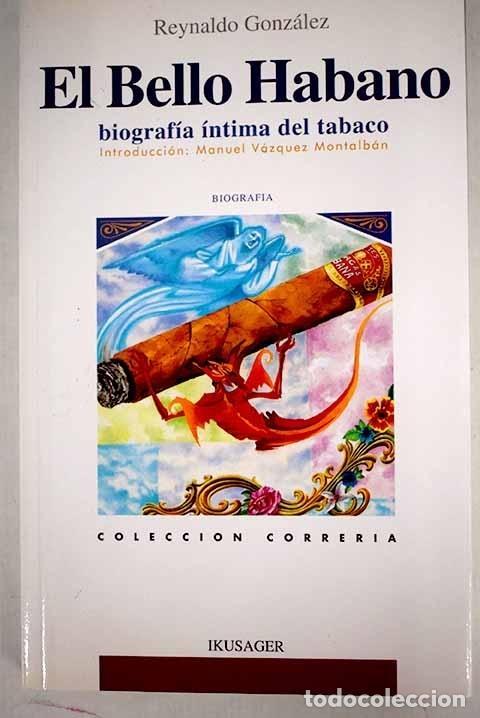 EL BELLO HABANO: BIOGRAFÍA ÍNTIMA DEL TABACO (Libros sin clasificar)