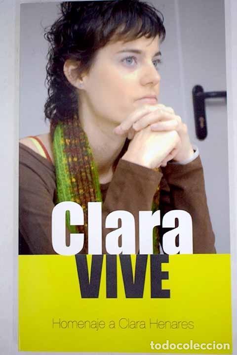 CLARA VIVE: HOMENAJE A CLARA HENARES (Libros sin clasificar)