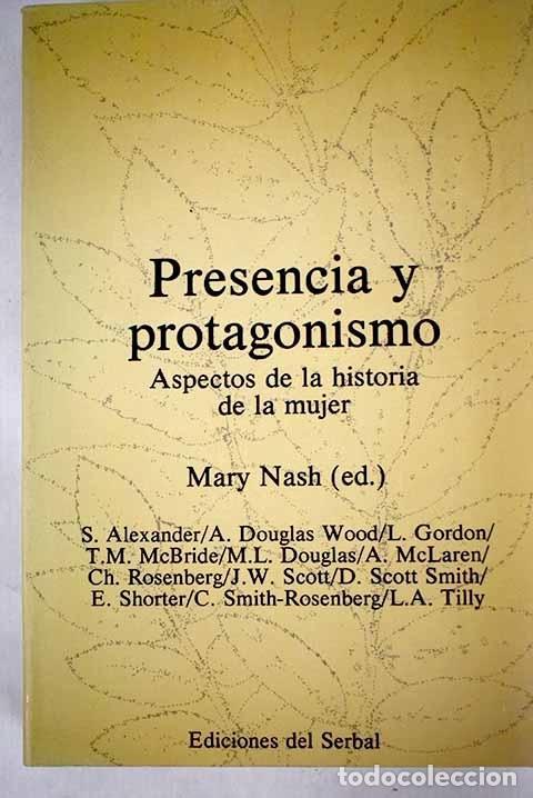 PRESENCIA Y PROTAGONISMO: ASPECTOS DE LA HISTORIA DE LA MUJER (Libros sin clasificar)
