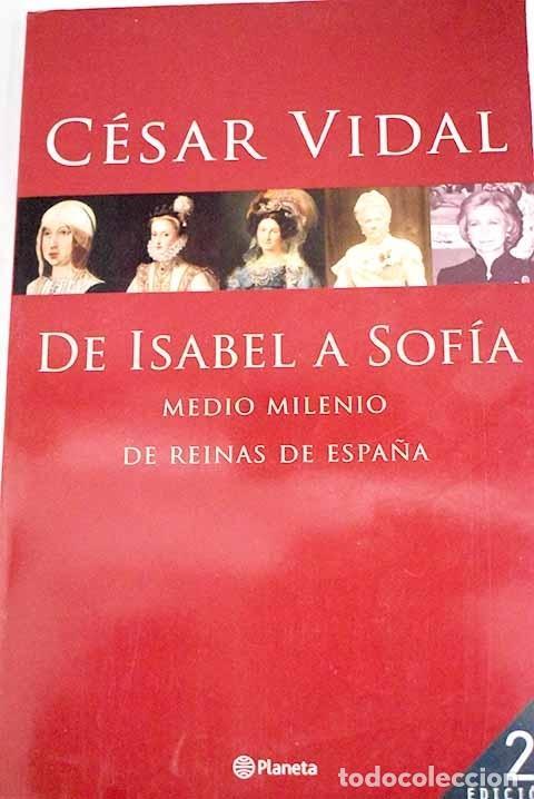 DE ISABEL A SOFÍA: MEDIO MILENIO DE REINAS DE ESPAÑA (Libros sin clasificar)