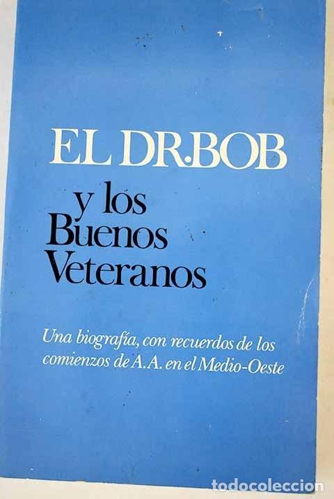 EL DR. BOB Y LOS BUENOS VETERANOS (Libros sin clasificar)