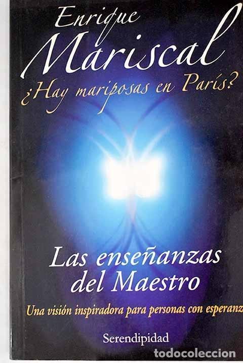 ¿HAY MARIPOSAS EN PARIS? LAS ENSEÑANZAS DEL MAESTRO (Libros sin clasificar)