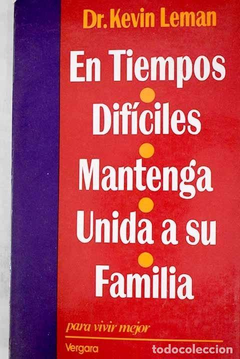 EN TIEMPOS DIFÍCILES MANTENGA UNIDA A SU FAMILIA (Libros sin clasificar)