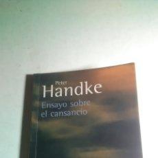 Libros: PETER HANDKE. ENSAYO SOBRE EL CANSANCIO. ALIANZA EDITORIAL. 2006. BIBLIOTECA HANDKE.. Lote 226138530