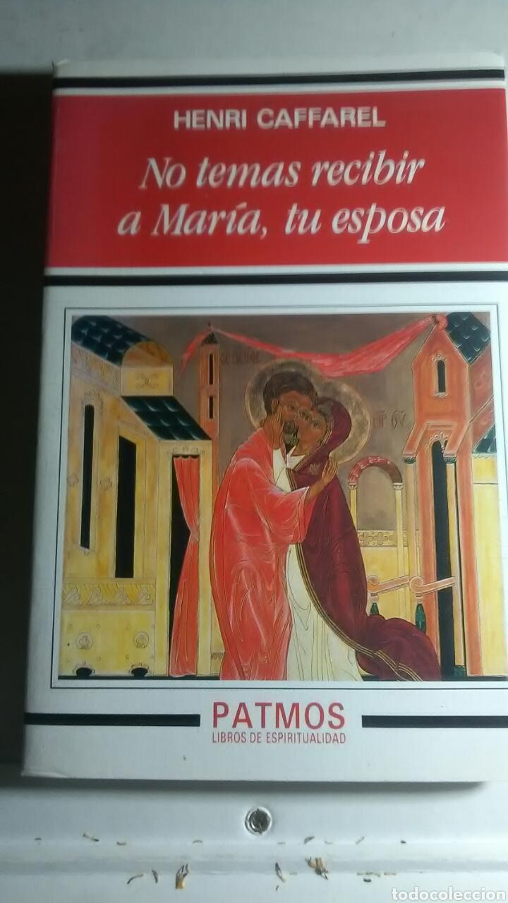 NO TEMAS RECIBIR A MARÍA, TU ESPOSA. EDICIONES RIALP. 1993 (Libros sin clasificar)