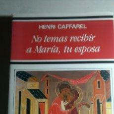 Libros: NO TEMAS RECIBIR A MARÍA, TU ESPOSA. EDICIONES RIALP. 1993. Lote 226141483