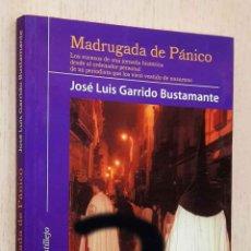 Libri di seconda mano: MADRUGADA DE PÁNICO - GARRIDO BUSTAMANTE, JOSÉ LUIS. Lote 226301890