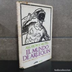 Libros: EL MUNDO DE ARLEQUIN. ESTUDIO CRITICO DE LA COMMEDIA DELL'ARTE. ALLARDYCE NICOLL. BARRAL.1977. 1ª ED. Lote 261665900