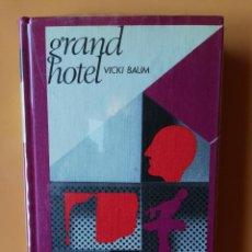 Libros: GRAND HOTEL - VICKI BAUM. Lote 226436371