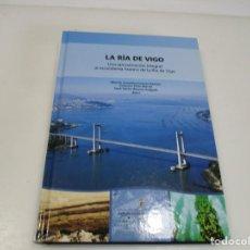 Libros: LA RÍA DE VIGO UNA APROXIMACIÓN INTEGRAL AL ECOSISTEMA MARINO DE LA RÍA DE VIGO Q3995A. Lote 226491990