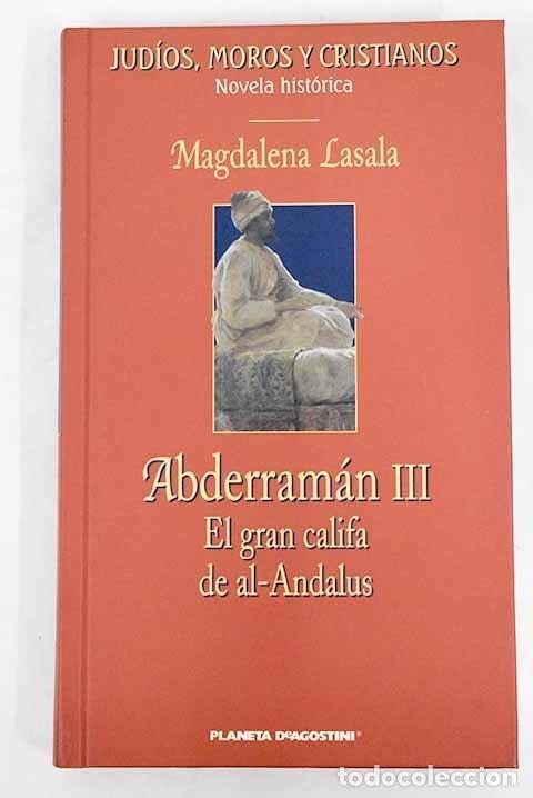 ABDERRAMÁN III: EL GRAN CALIFA DE AL-ANDALUS (Libros sin clasificar)