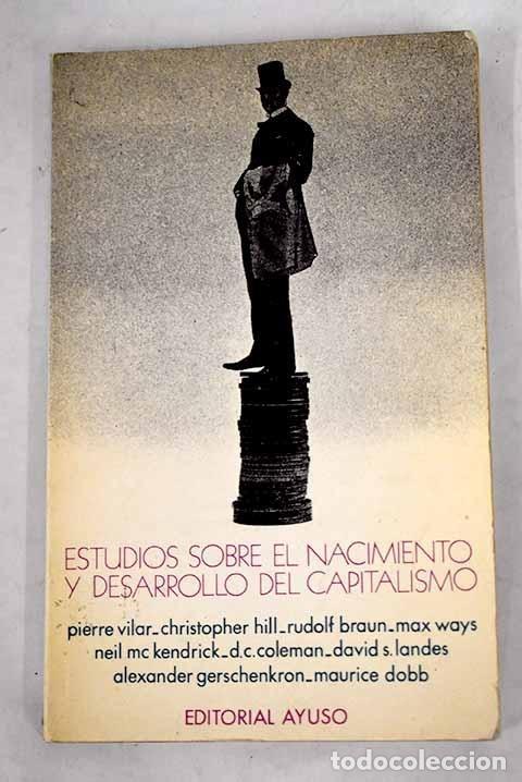 ESTUDIOS SOBRE EL NACIMIENTO Y DESARROLLO DEL CAPITALISMO (Libros sin clasificar)