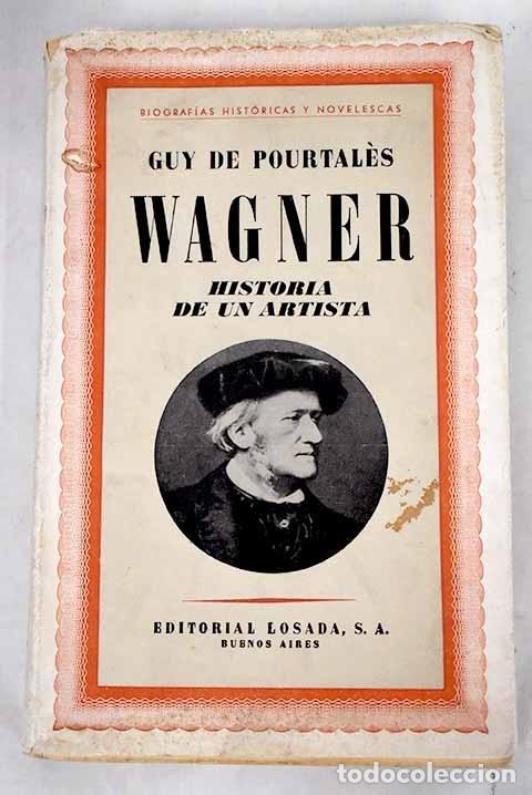 WAGNER: HISTORIA DE UN ARTISTA (Libros sin clasificar)