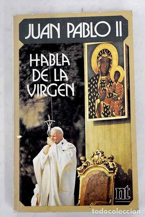 JUAN PABLO II HABLA DE LA VIRGEN (Libros sin clasificar)