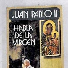 Libros: JUAN PABLO II HABLA DE LA VIRGEN. Lote 226707140