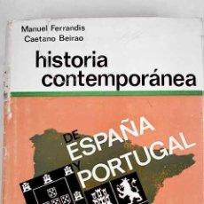 Libros: HISTORIA CONTEMPORÁNEA DE ESPAÑA Y PORTUGAL. Lote 226707200