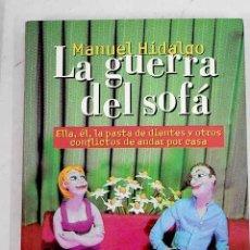 Libros: LA GUERRA DEL SOFÁ: ELLA, ÉL, LA PASTA DE DIENTES Y OTROS CONFLICTOS DE ANDAR POR CASA. Lote 226707230