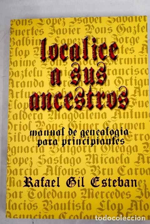 LOCALICE A SUS ANCESTROS: MANUAL DE GENEALOGÍA PARA PRINCIPIANTES (Libros sin clasificar)