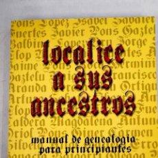 Libros: LOCALICE A SUS ANCESTROS: MANUAL DE GENEALOGÍA PARA PRINCIPIANTES. Lote 226707275