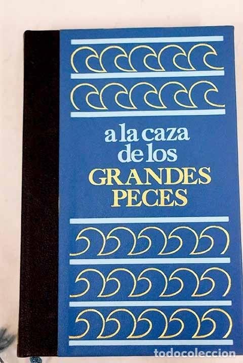 A LA CAZA DE LOS GRANDES PECES (Libros sin clasificar)
