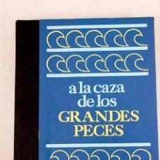 Libros: A LA CAZA DE LOS GRANDES PECES. Lote 226707320