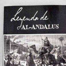 Libros: LEYENDA DE AL-ÁNDALUS. Lote 226707370