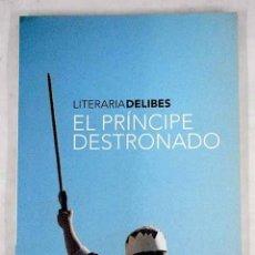 Libros: EL PRÍNCIPE DESTRONADO. Lote 226707385