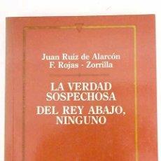 Libros: LA VERDAD SOSPECHOSA ; DEL REY ABAJO NINGUNO. Lote 226707390