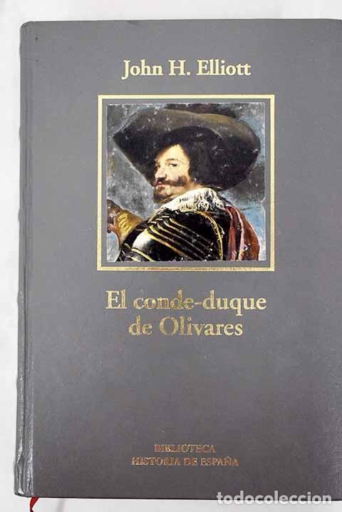 EL CONDE-DUQUE DE OLIVARES: EL POLÍTICO EN UNA ÉPOCA DE DECADENCIA (Libros sin clasificar)