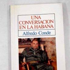 Libros: UNA CONVERSACIÓN EN LA HABANA. Lote 226707445