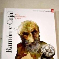 Libros: RAMÓN Y CAJAL: VIDA, PENSAMIENTO Y OBRA. Lote 226707500