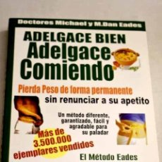 Libros: ADELGACE BIEN, ADELGACE COMIENDO. Lote 226707535