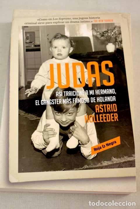 JUDAS: ASÍ TRAICIONÉ A MI HERMANO, EL GÁNGSTER MÁS FAMOSO DE HOLANDA (Libros sin clasificar)