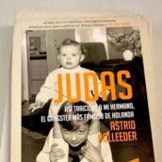 Libros: JUDAS: ASÍ TRAICIONÉ A MI HERMANO, EL GÁNGSTER MÁS FAMOSO DE HOLANDA. Lote 226707545